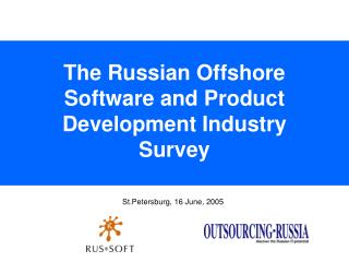 The Russian Offshore Software and Product Development Industry Survey