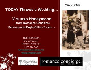 TODAY Throws a Wedding…  Virtuoso Honeymoon …from Romance Concierge Services and Gayle Gillies Travel …