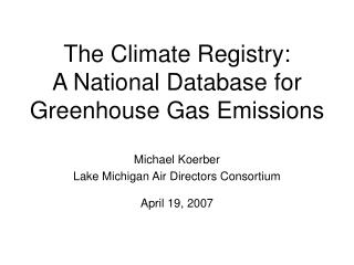 The Climate Registry:  A National Database for Greenhouse Gas Emissions