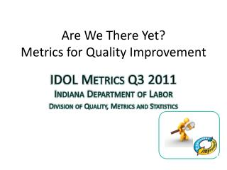 Are We There Yet? Metrics for Quality Improvement