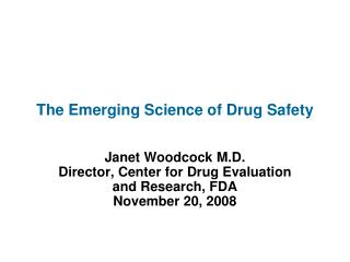 The Emerging Science of Drug Safety
