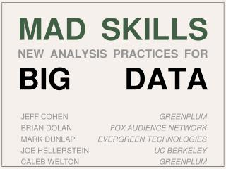 MAD Skills New Analysis Practices for  Big Data  xXXXXXXXXX