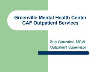 Greenville Mental Health Center CAF Outpatient Services