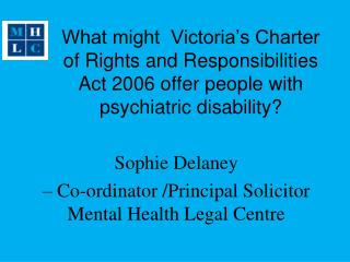 Sophie Delaney  – Co-ordinator /Principal Solicitor Mental Health Legal Centre