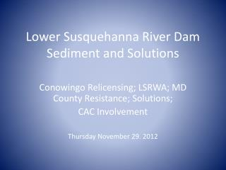 Lower Susquehanna River Dam Sediment and Solutions