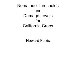 Nematode Thresholds and  Damage Levels for California Crops