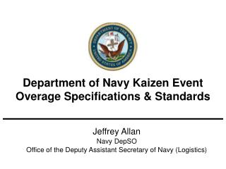 Jeffrey Allan Navy DepSO Office of the Deputy Assistant Secretary of Navy (Logistics)