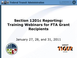 Section 1201c Reporting:  Training Webinars for FTA Grant Recipients