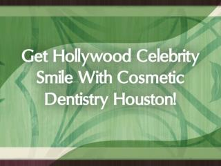 Cosmetic Dentist in Houston - Get Beautiful Whiter Smile!