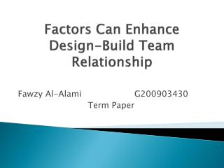 Factors Can Enhance Design-Build Team Relationship