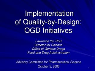 Implementation of Quality-by-Design: OGD Initiatives