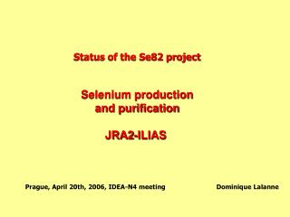 Status of the Se82 project Selenium production and purification JRA2-ILIAS