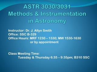 ASTR 3030/3031 Methods & Instrumentation in Astronomy