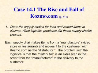 Case 14.1 The Rise and Fall of Kozmo (p. 541)