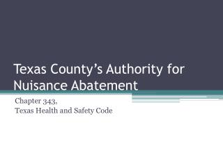 Texas County's Authority for Nuisance Abatement
