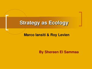 Strategy as Ecology