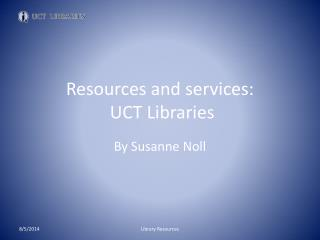 Resources and services:  UCT Libraries