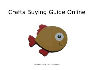 Crafts Buying Guide Online