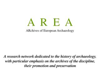 A  R  E  A ARchives of European Archaeology