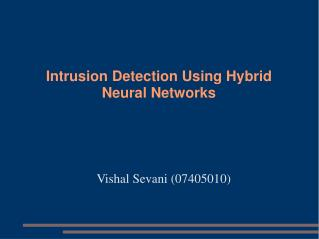 Intrusion Detection Using Hybrid  Neural Networks