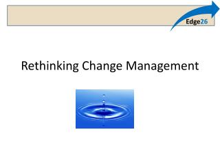Rethinking Change Management