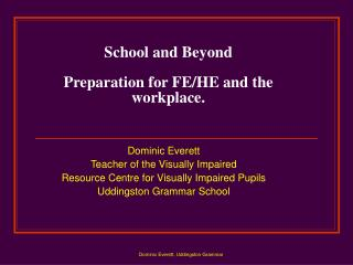 School and Beyond Preparation for FE/HE and the workplace.