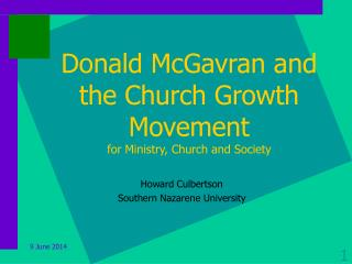 Donald McGavran and the Church Growth Movement for Ministry, Church and Society