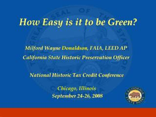 California Historical Building Code and the Preservation of Historic Resources Milford Wayne Donaldson, FAIA California