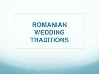 ROMANIAN WEDDING TRADITIONS