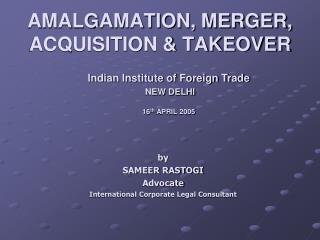 AMALGAMATION, MERGER, ACQUISITION & TAKEOVER