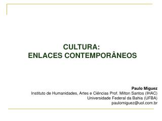CULTURA:  ENLACES CONTEMPORÂNEOS