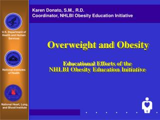 Overweight and Obesity Educational Efforts of the  NHLBI Obesity Education Initiative