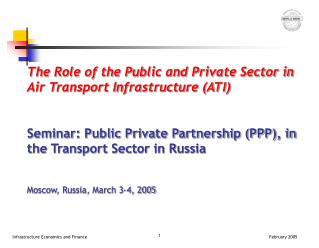 The Role of the Public and Private Sector in Air Transport Infrastructure (ATI)