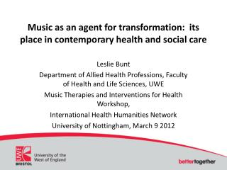 Music as an agent for transformation:  its place in contemporary health and social care