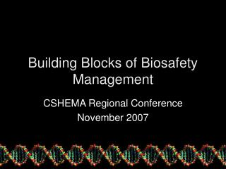 Building Blocks of Biosafety Management