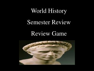 World History Semester Review Review Game