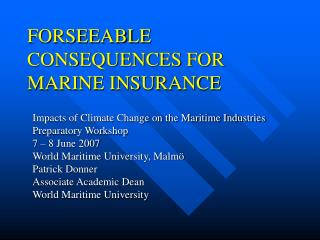 FORSEEABLE CONSEQUENCES FOR MARINE INSURANCE