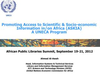 Promoting Access to Scientific & Socio-economic Information in/on Africa (ASKIA) A UNECA Program
