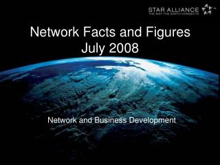 Network Facts and Figures July 2008