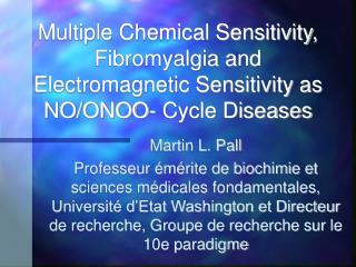 Multiple Chemical Sensitivity, Fibromyalgia and Electromagnetic Sensitivity as NO