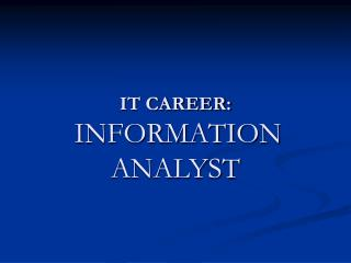 IT CAREER: INFORMATION ANALYST