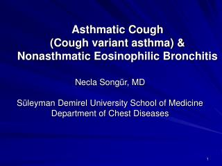 Asthmatic Cough  (Cough variant asthma) &  Nonasthmatic Eosinophilic Bronchitis