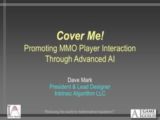 Cover Me! Promoting MMO Player Interaction Through Advanced AI