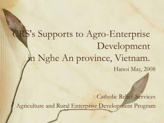 CRS's Supports to Agro-Enterprise Development  in Nghe An province, Vietnam.