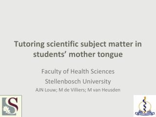 Tutoring scientific subject matter in students' mother tongue