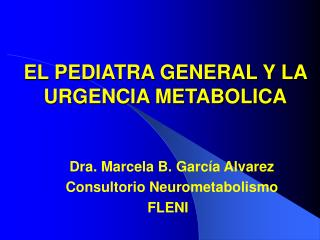 EL PEDIATRA GENERAL Y LA URGENCIA METABOLICA
