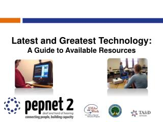Latest and Greatest Technology: A Guide to Available Resources
