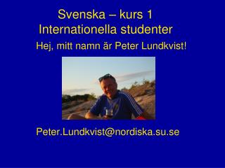 Svenska – kurs 1 Internationella studenter
