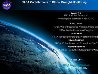 David Toll NASA Water Resources Hydrological Sciences NASA/GSFC Brad Doorn