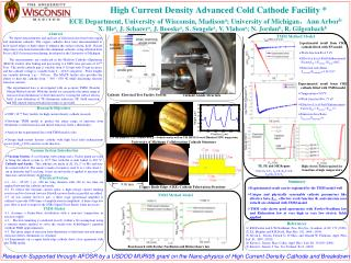High Current Density Advanced Cold Cathode Facility        ECE Department, University of Wisconsin, Madisona; University